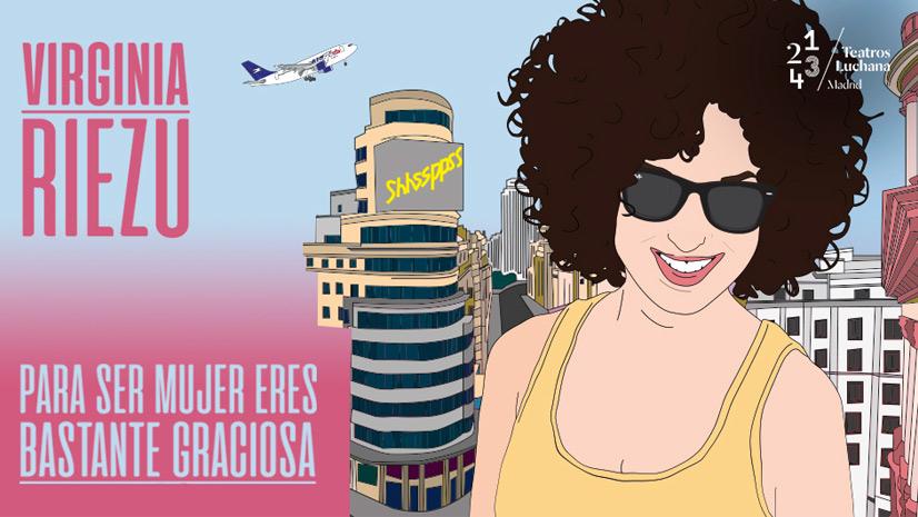Concurso 'Para ser mujer eres bastante graciosa' – Monólogo de Virginia Riezu