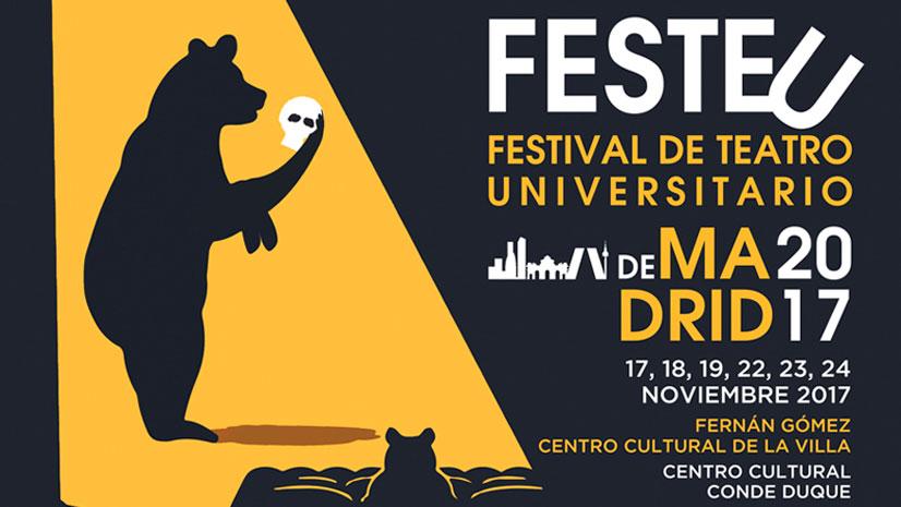 Llega el festival de teatro universitario FESTEU 2017 de la mano de El Conde Duque y el Fernán Gómez. CC de la Villa