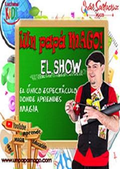 Un papá mago ¡el show!