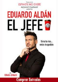 Eduardo Aldán es 'El Jefe' que siempre quisiste tener