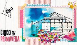 Una nueva temporada florece en el Circo Price: Circo en primavera